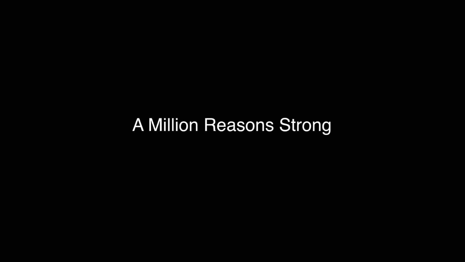 Million Reasons Strong