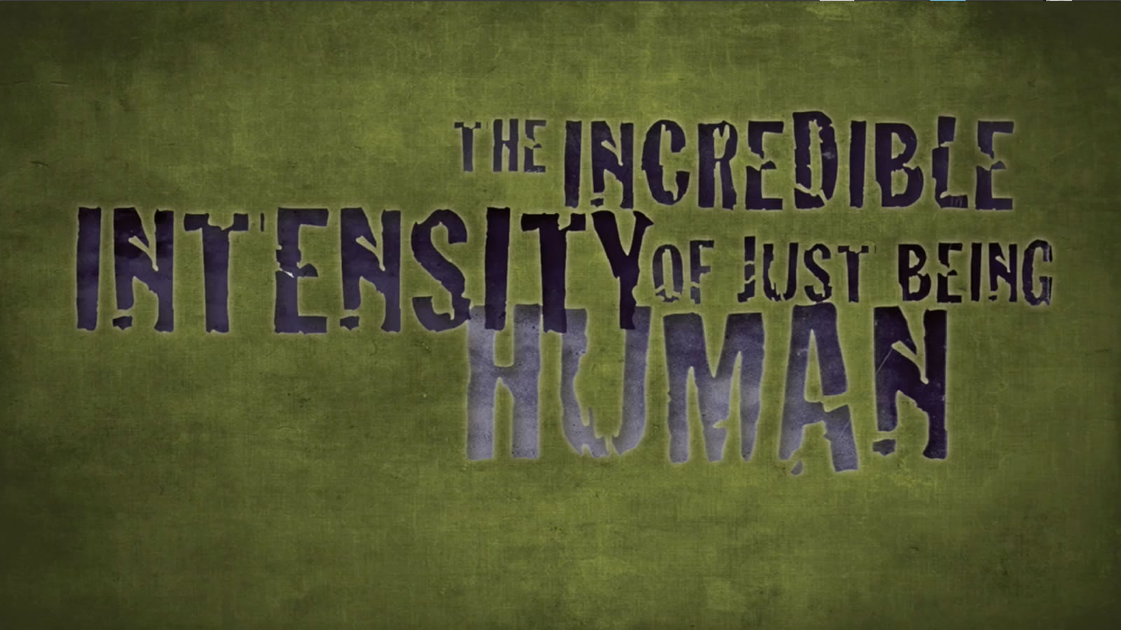 Incredible Intensity of Just Being Human Poster Slide